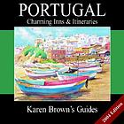 Karen Brown's Portugal : charming inns & itineraries 2004.