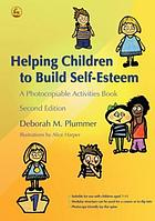Helping children to build self-esteem : a photocopiable activities book