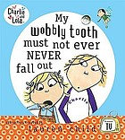 My wobbly tooth must not ever never fall out