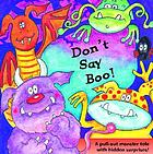 Don't say boo! : a pull-out monster tale with hidden surprises!