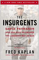 The insurgents : David Petraeus and the plot to change the American way of war