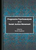 Progressive psychoanalysis as a social justice movement