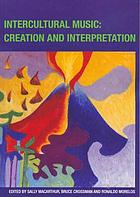 Intercultural music : creation and interpretation