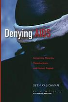 Denying AIDS: Conspiracy Theories.
