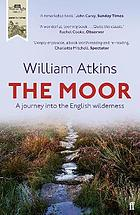 The moor : a journey into the English wilderness