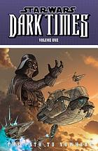 Star Wars dark times. Vol. 1, The path to nowhere