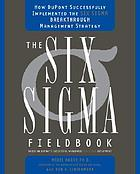 The Six Sigma fieldbook : how Dupont successfully implemented the Six Sigma breakthrough management strategy