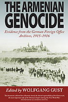 The Armenian genocide : Evidence from the German Foreign Office Archives, 1915-1916