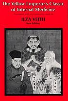 The Yellow emperor's classic of internal medicine = Huang Ti nei ching su wen