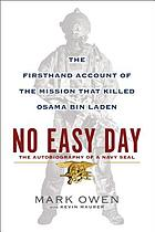 No easy day : the autobiography of a Navy SEAL