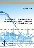 Customer payment trend analysis based on clustering for predicting the financial risk of business organizations