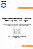 Improvement of buildings' structural quality by new technologies : proceedings of the final conference of COST Action C12, 20-22 January, 2005, Innsbruck, Austria