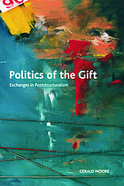 Politics of the gift : exchanges in poststructuralism