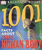 1,001 facts about the human body