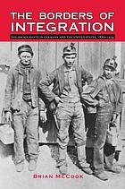 The borders of integration : Polish migrants in Germany and the United States, 1870-1924