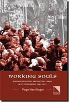Working souls : Russian Orthodoxy and factory labor in St. Petersburg, 1881-1917