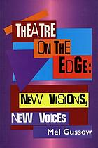 Theatre on the edge : new visions, new voices