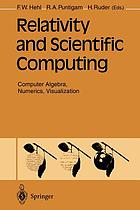 Relativity and scientific computing : computer algebra, numerics, visualization