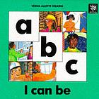 A b c : I can be