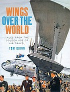 Wings over the world : the golden age of air travel