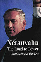 Netanyahu : the road to power