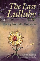 The last lullaby : Poetry from the Holocaust