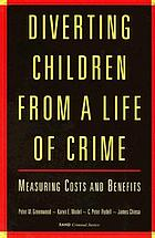 Diverting children from a life of crime : measuring costs and benefits
