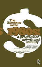 The Economy in the 1980s : a program for growth and stability