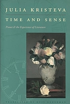 Time & sense : Proust and the experience of literature