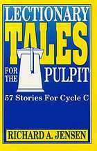 Lectionary tales for the pulpit : 57 stories for cycle C