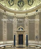 McKim, Mead & White : the masterworks