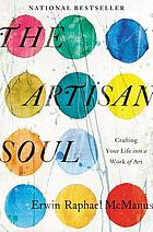The artisan soul : crafting your life into a work of art