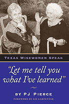 Let me tell you what I've learned : Texas wisewomen speak