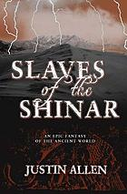 Slaves of the Shinar : an epic fantasy of the ancient world
