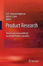 Product research : the art and science behind successful product launches