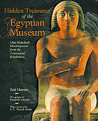Hidden treasures of the Egyptian Museum : one hundred masterpieces from the centennial exhibition
