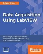 Data acquisition using LabVIEW : transform physical phenomena into computer-accessible data using a truly object-oriented language