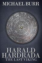 Harald Hardrada : the last Viking