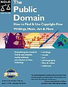 The public domain : how to find copyright-free writings, music, art & more