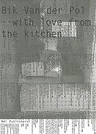 Bik Van der Pol : with love from the kitchen
