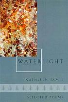 Waterlight : selected poems
