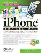 IPhone for seniors : quickly start working with the user-friendly iPhone