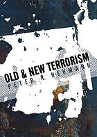 Old and new terrorism : late modernity, globalization and the transformation of political violence