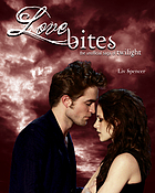 Love bites : the unofficial saga of Twilight