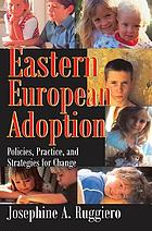 Eastern European Adoption: Policies, Practice, and Strategies for Change cover image