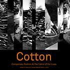 Cotton : companies, fashion & the fabric of our lives