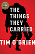 The things they carried : a work of fiction