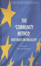 The 'Community Method' : obstinate or obsolete
