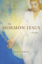 The Mormon Jesus : a biography