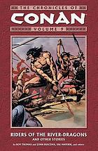 The chronicles of Conan. Volume 9, Riders of the river-dragons and other stories